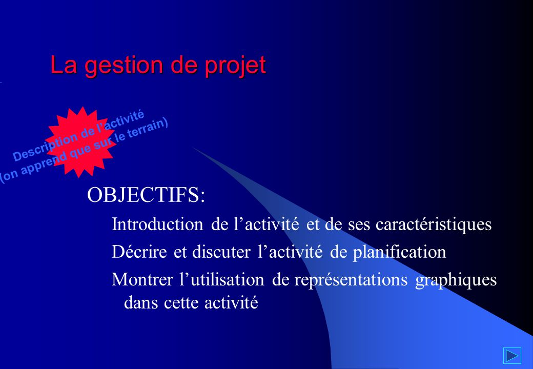 Description de l'activité (on apprend que sur le terrain)