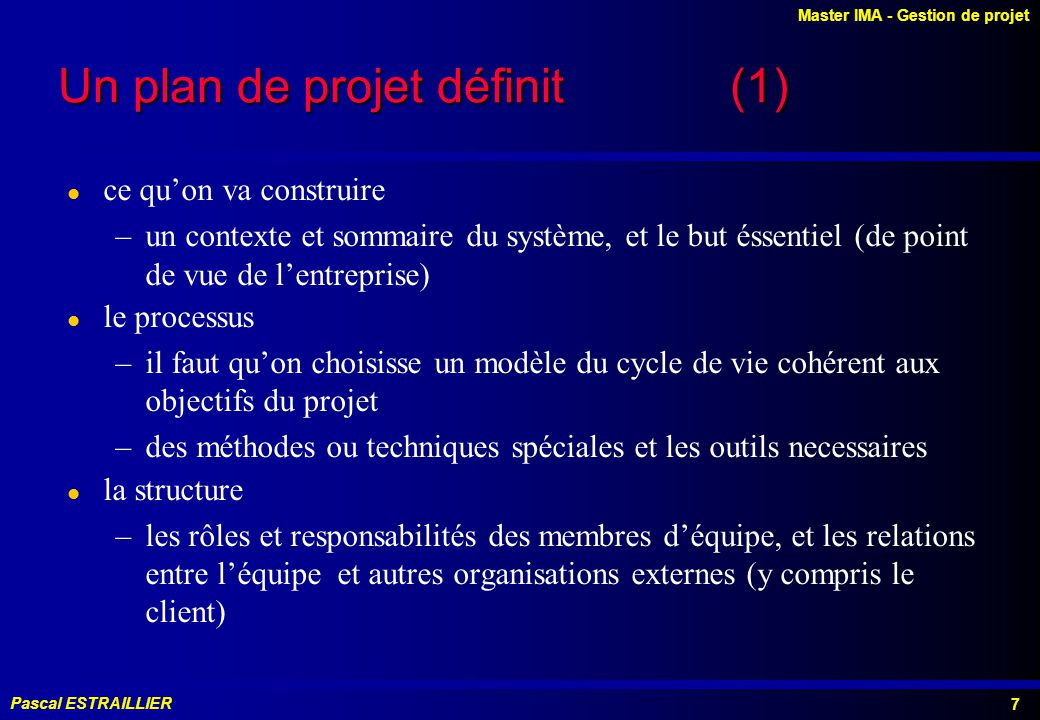 Un plan de projet définit (1)