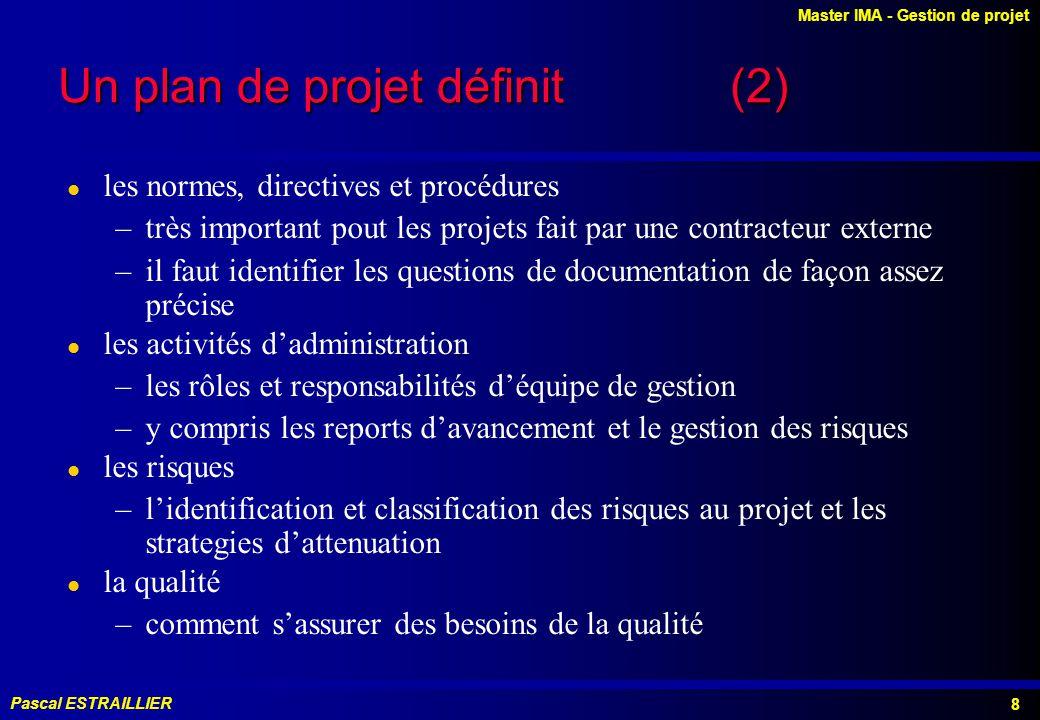 Un plan de projet définit (2)