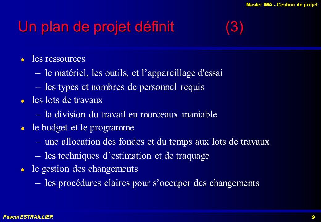 Un plan de projet définit (3)