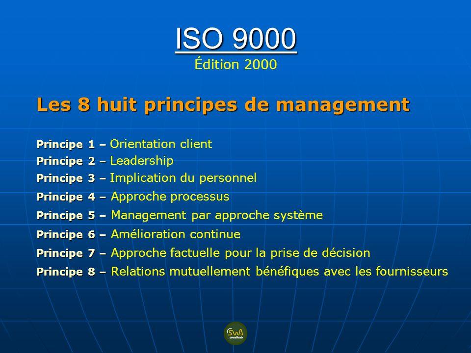 ISO 9000 Édition 2000 Les 8 huit principes de management