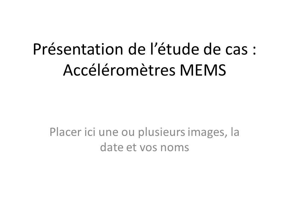 Présentation de l'étude de cas : Accéléromètres MEMS
