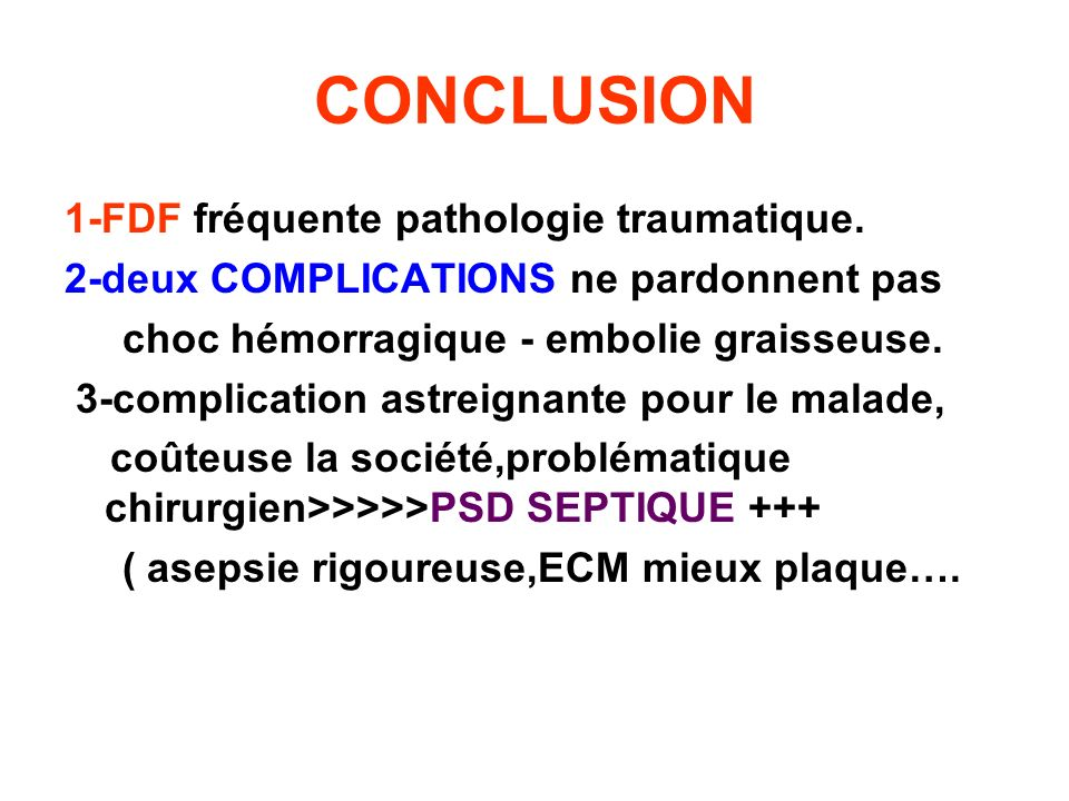 CONCLUSION 1-FDF fréquente pathologie traumatique.