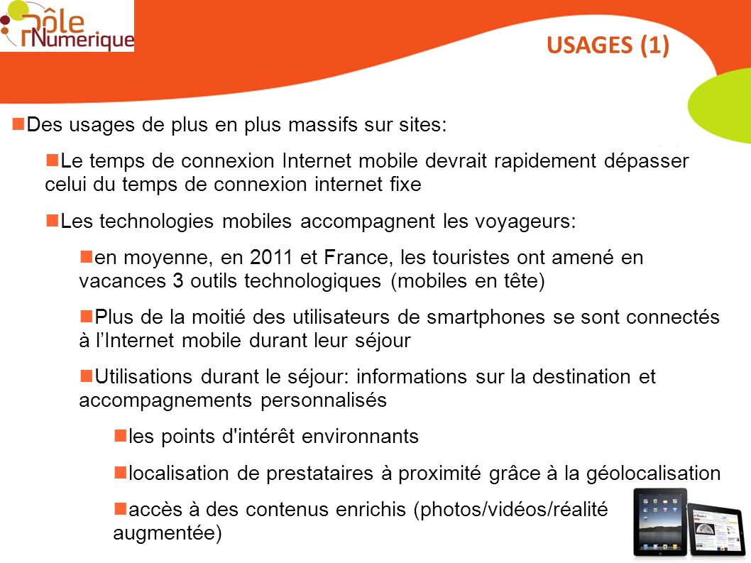 USAGES (1) Des usages de plus en plus massifs sur sites: