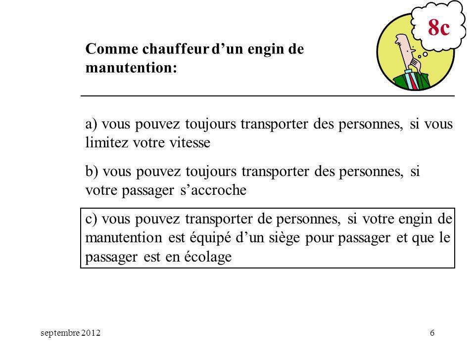 8c Comme chauffeur d'un engin de manutention: