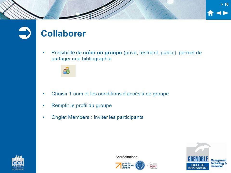 Collaborer Possibilité de créer un groupe (privé, restreint, public) permet de partager une bibliographie.