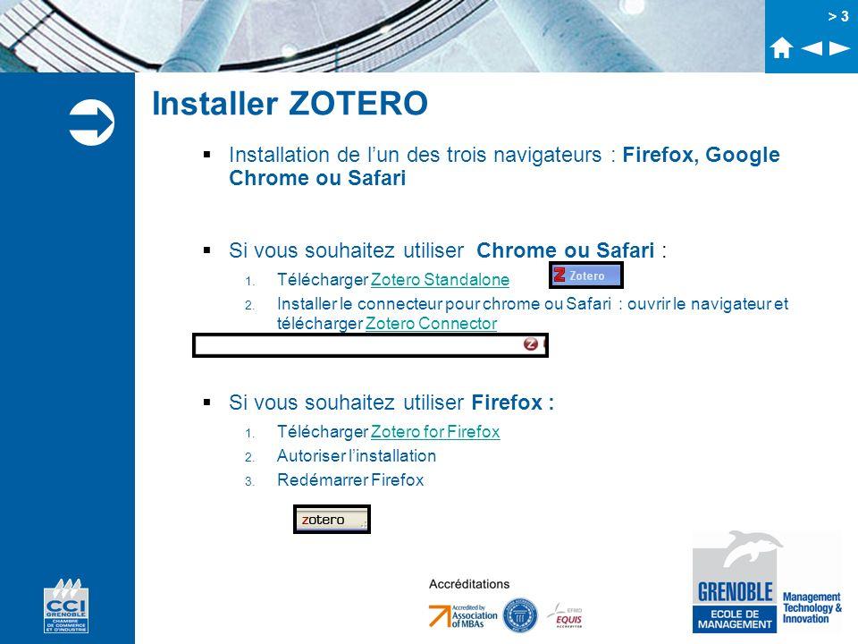 Installer ZOTERO Installation de l'un des trois navigateurs : Firefox, Google Chrome ou Safari. Si vous souhaitez utiliser Chrome ou Safari :