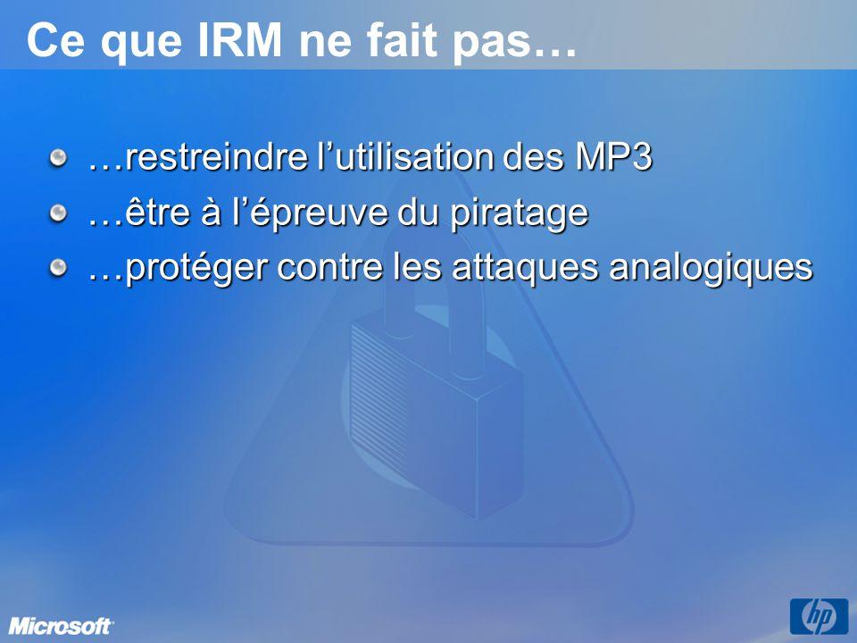 Ce que IRM ne fait pas… …restreindre l'utilisation des MP3