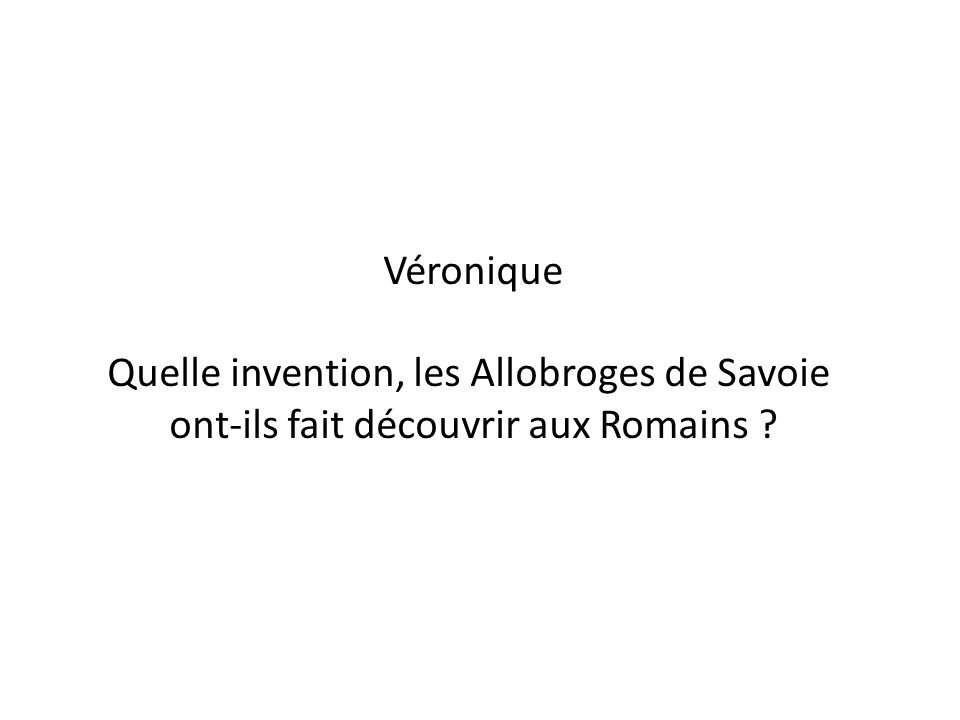 Quelle invention, les Allobroges de Savoie