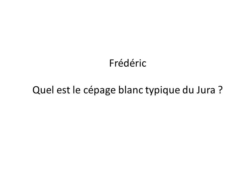Quel est le cépage blanc typique du Jura
