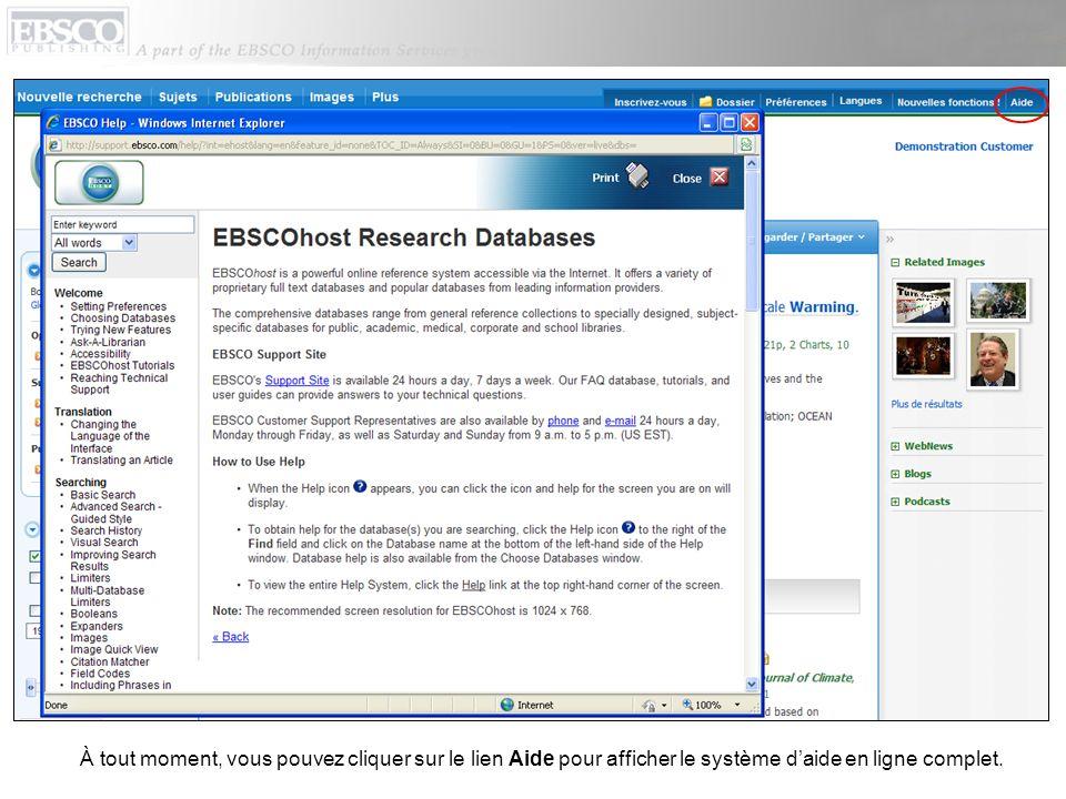 À tout moment, vous pouvez cliquer sur le lien Aide pour afficher le système d'aide en ligne complet.