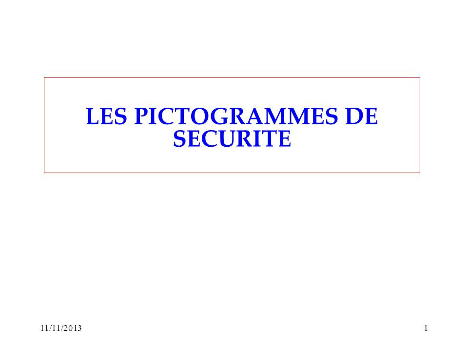LES PICTOGRAMMES DE SECURITE