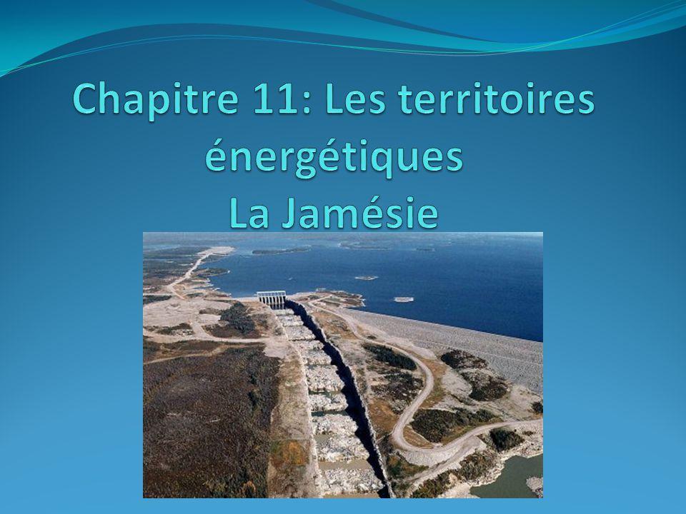 Chapitre 11: Les territoires énergétiques La Jamésie