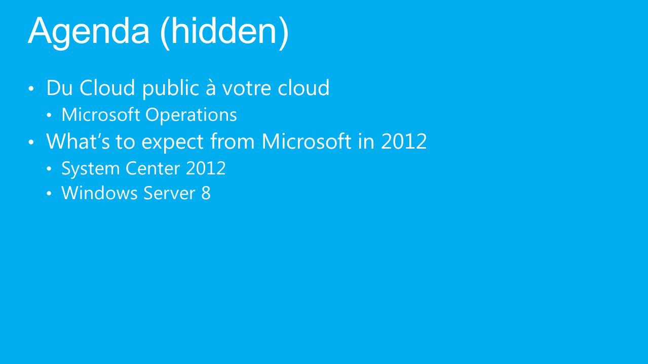 Agenda (hidden) Du Cloud public à votre cloud
