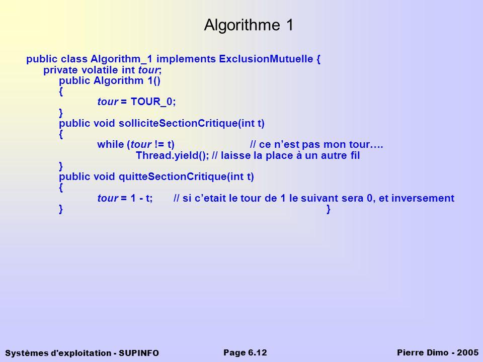 Algorithme 1 public class Algorithm_1 implements ExclusionMutuelle {