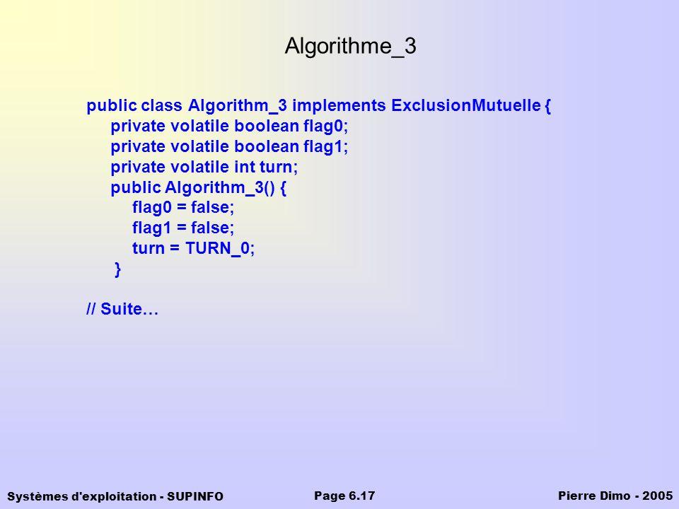 Algorithme_3 public class Algorithm_3 implements ExclusionMutuelle {