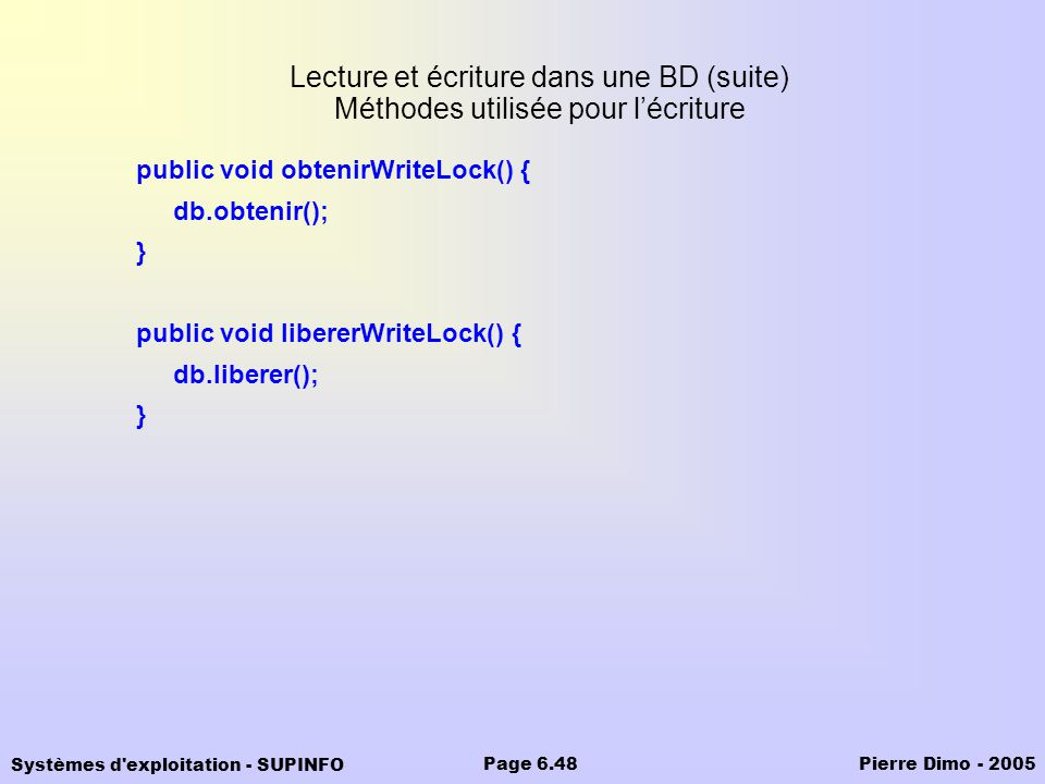 Lecture et écriture dans une BD (suite) Méthodes utilisée pour l'écriture
