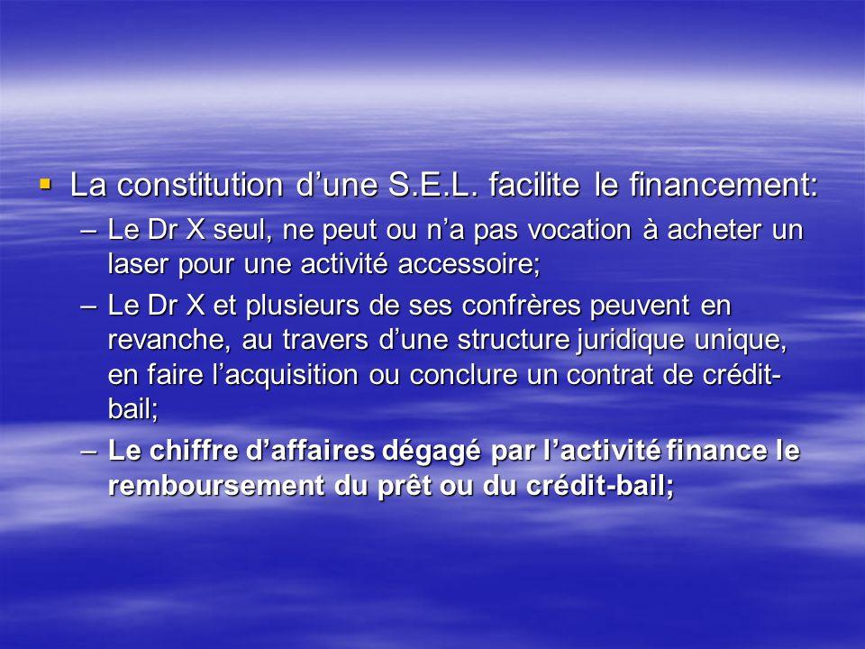 La constitution d'une S.E.L. facilite le financement: