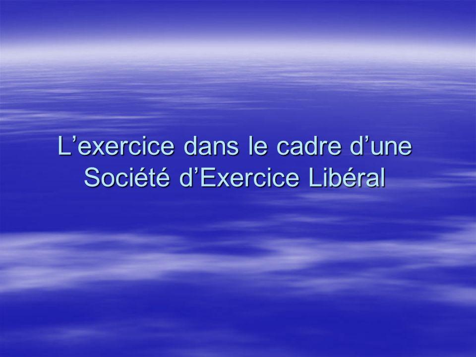 L'exercice dans le cadre d'une Société d'Exercice Libéral