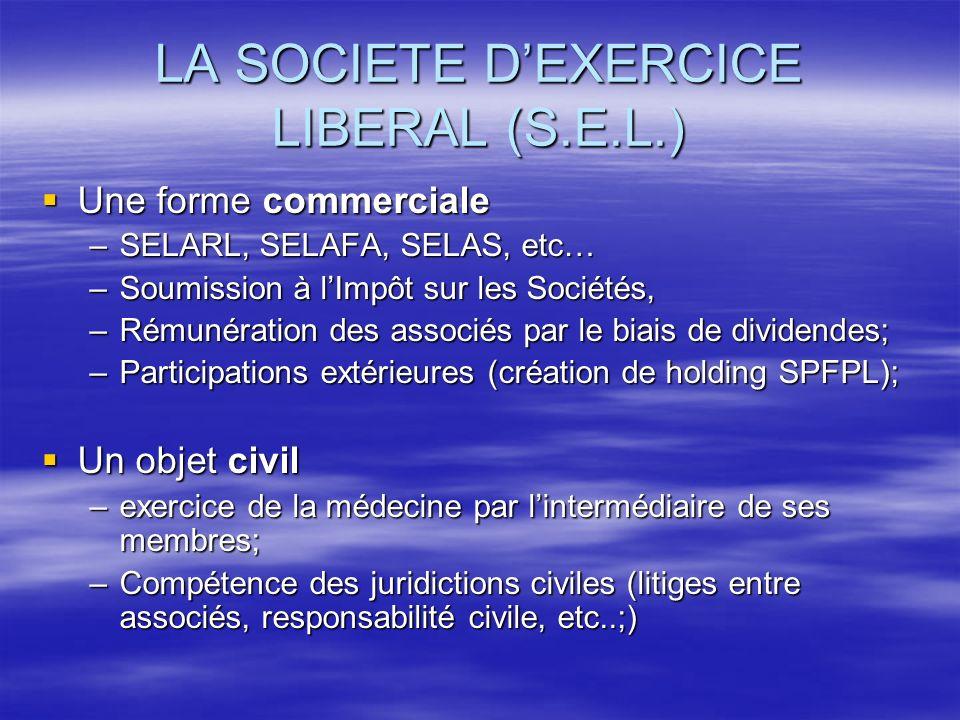 LA SOCIETE D'EXERCICE LIBERAL (S.E.L.)