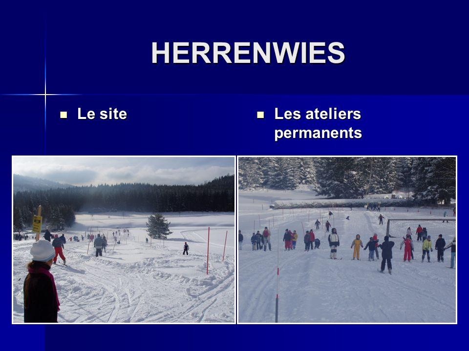 HERRENWIES Le site Les ateliers permanents
