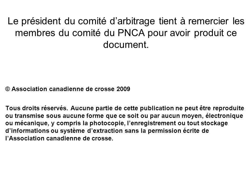Le président du comité d'arbitrage tient à remercier les membres du comité du PNCA pour avoir produit ce document.