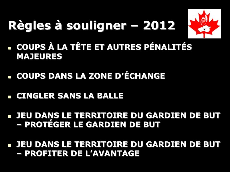 Règles à souligner – 2012 COUPS À LA TÊTE ET AUTRES PÉNALITÉS MAJEURES