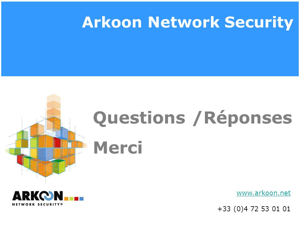 Questions /Réponses Merci Arkoon Network Security www.arkoon.net