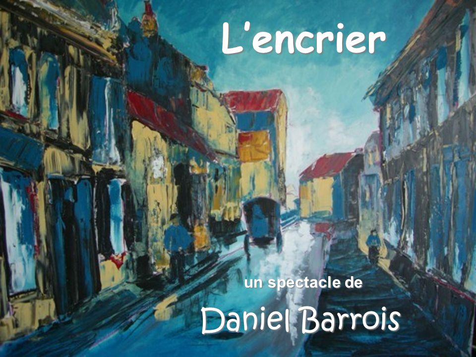 L'encrier un spectacle de Daniel Barrois