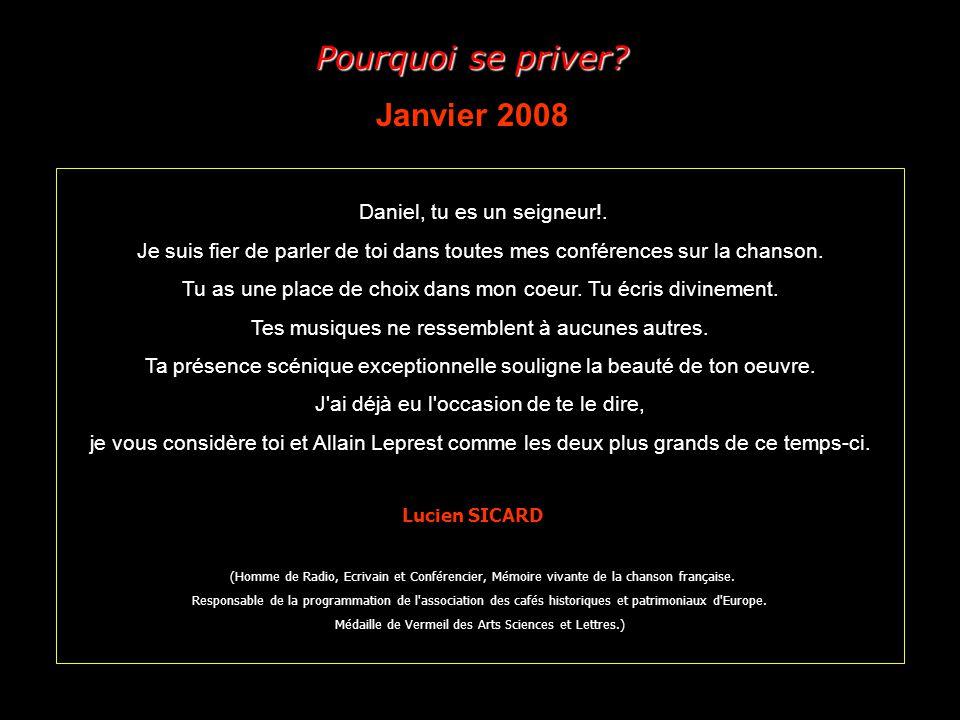 Pourquoi se priver Janvier 2008 Daniel, tu es un seigneur!.