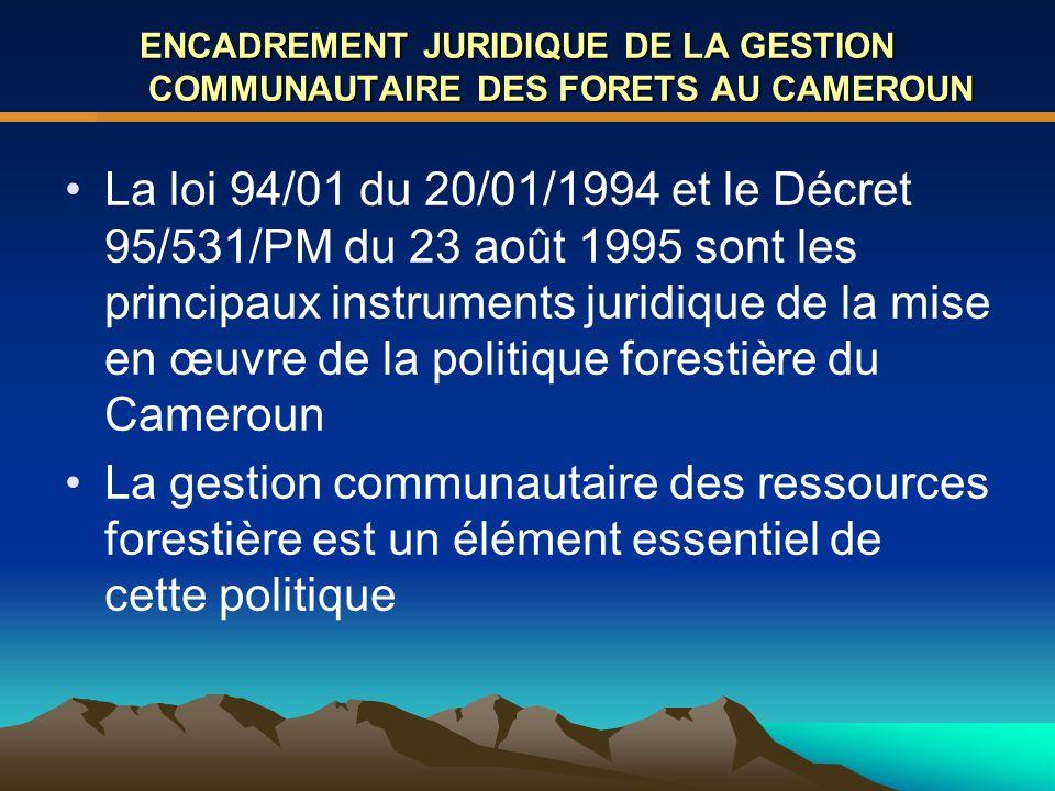 ENCADREMENT JURIDIQUE DE LA GESTION COMMUNAUTAIRE DES FORETS AU CAMEROUN