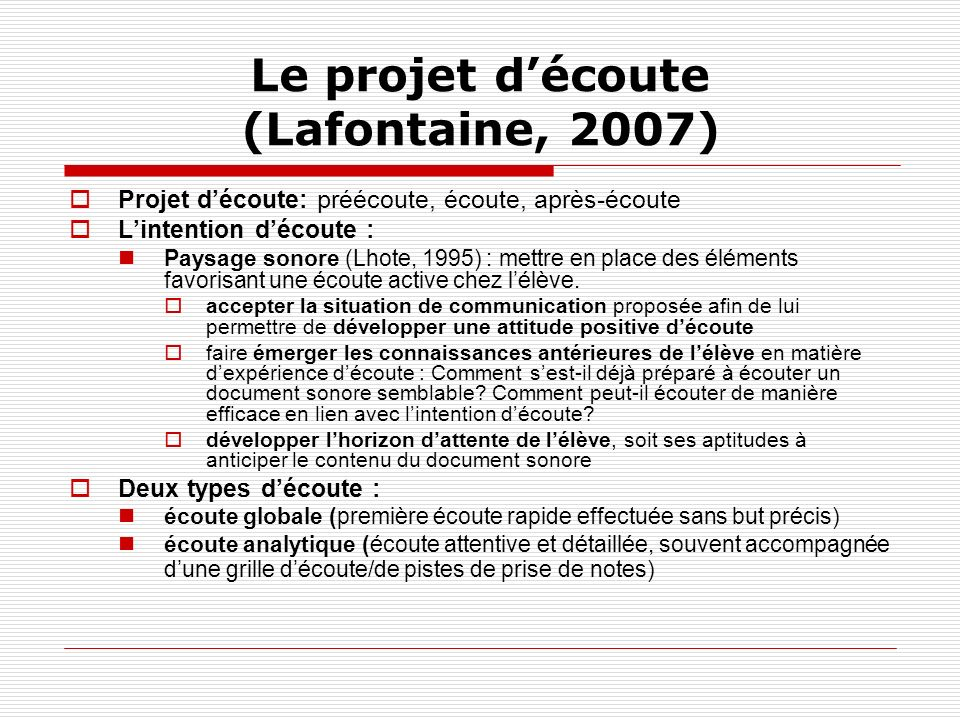 Le projet d'écoute (Lafontaine, 2007)