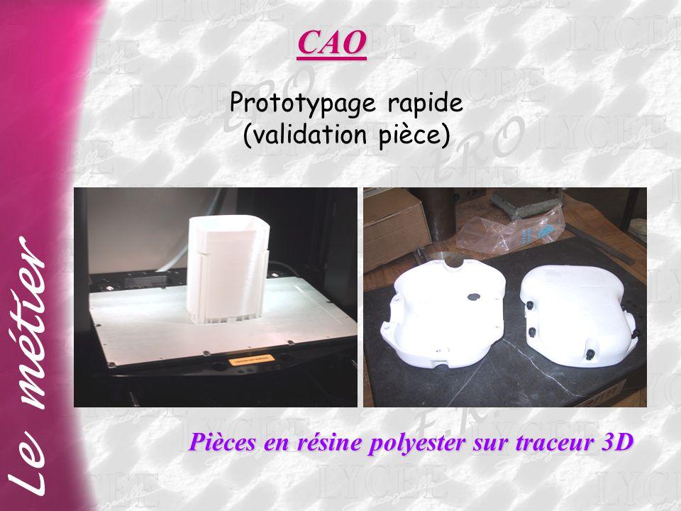 ERO Le métier E.R.O. CAO Prototypage rapide (validation pièce)
