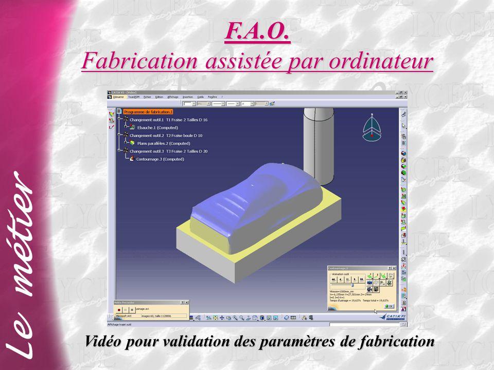 Vidéo pour validation des paramètres de fabrication