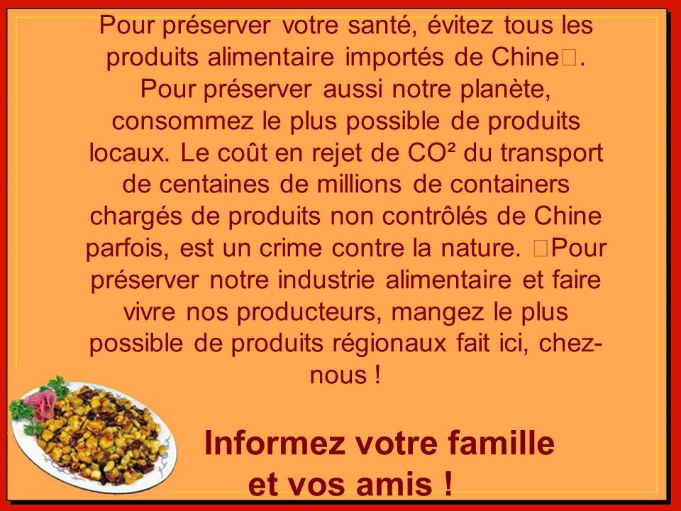 Pour préserver votre santé, évitez tous les produits alimentaire importés de Chine .