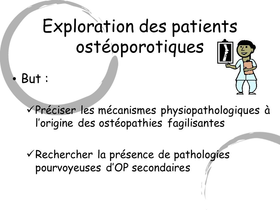 Exploration des patients ostéoporotiques