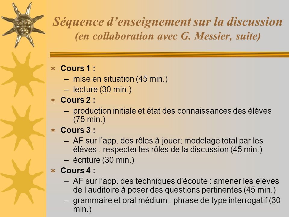 Séquence d'enseignement sur la discussion (en collaboration avec G