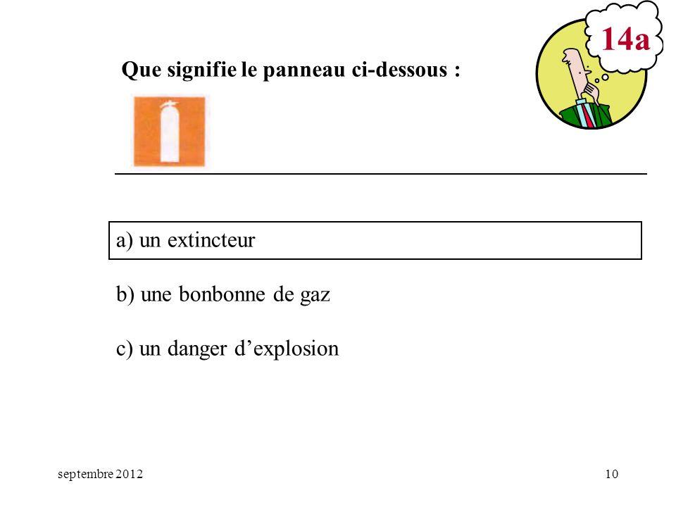 14a Que signifie le panneau ci-dessous : a) un extincteur