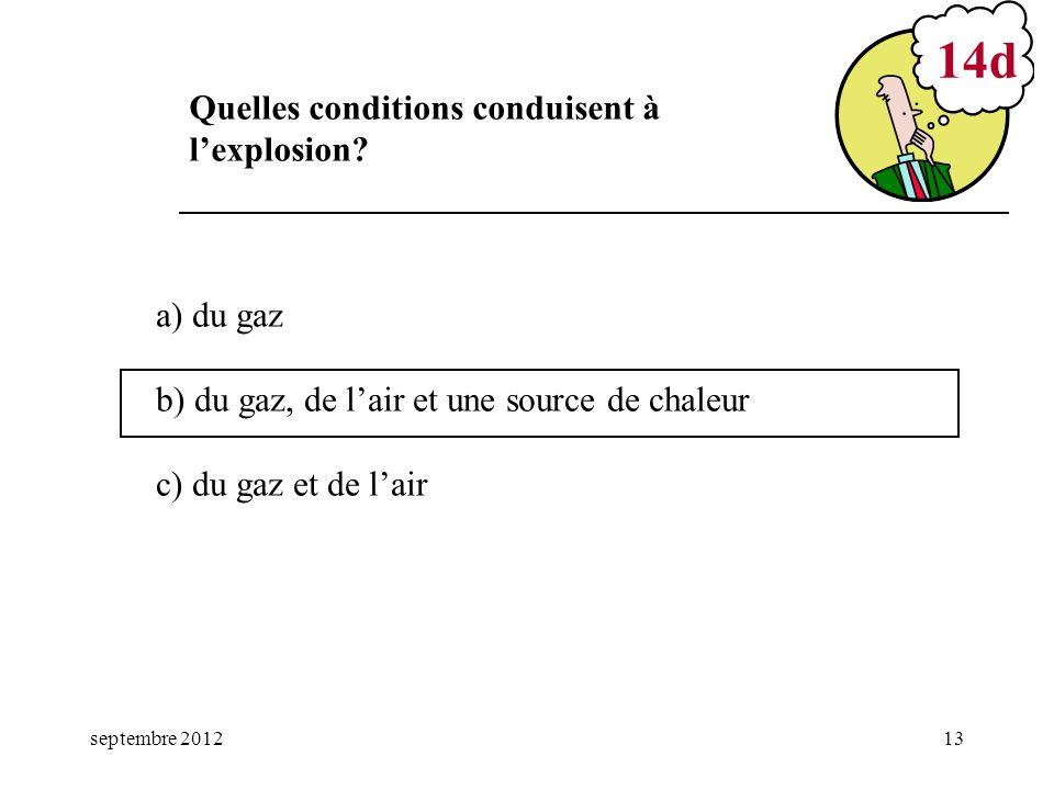 14d Quelles conditions conduisent à l'explosion a) du gaz