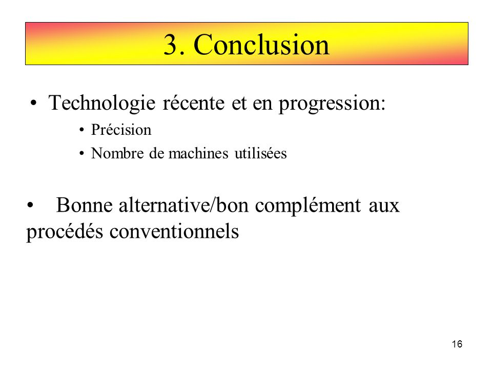 3. Conclusion Technologie récente et en progression: