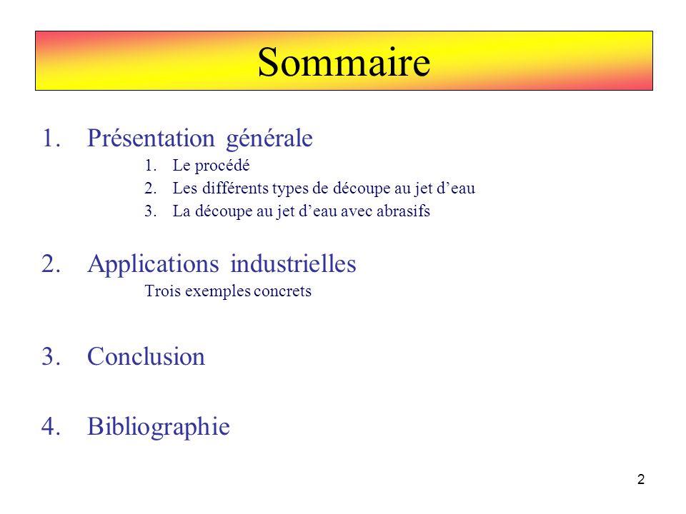 Sommaire Présentation générale Applications industrielles Conclusion