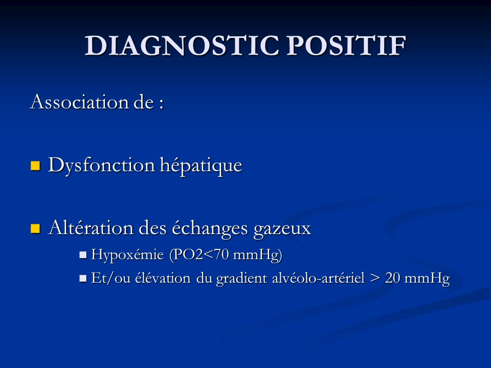 DIAGNOSTIC POSITIF Association de : Dysfonction hépatique