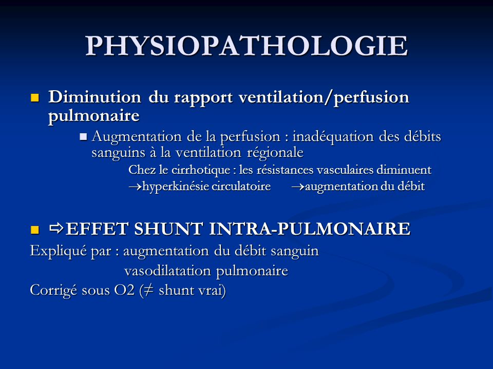 PHYSIOPATHOLOGIE Diminution du rapport ventilation/perfusion pulmonaire.