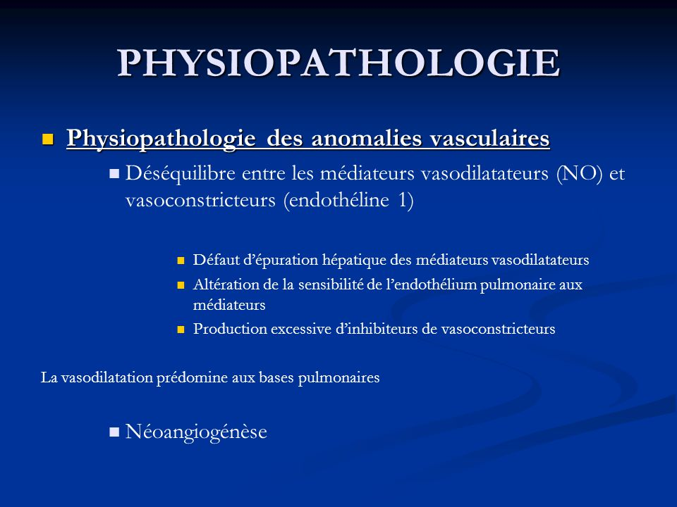 PHYSIOPATHOLOGIE Physiopathologie des anomalies vasculaires