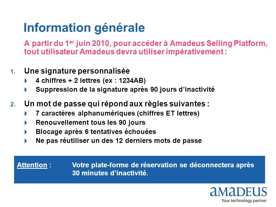 Information générale A partir du 1er juin 2010, pour accéder à Amadeus Selling Platform, tout utilisateur Amadeus devra utiliser impérativement :