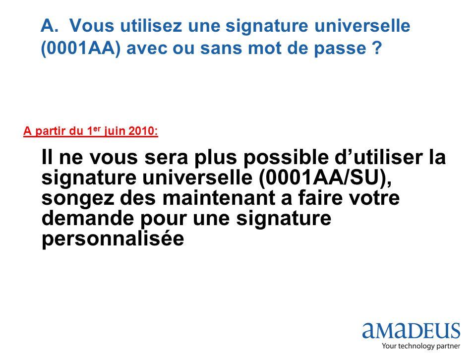 A. Vous utilisez une signature universelle (0001AA) avec ou sans mot de passe