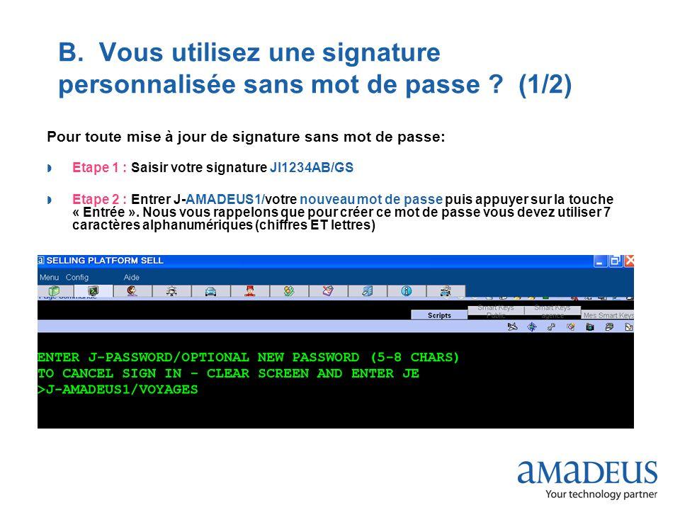 B. Vous utilisez une signature personnalisée sans mot de passe (1/2)