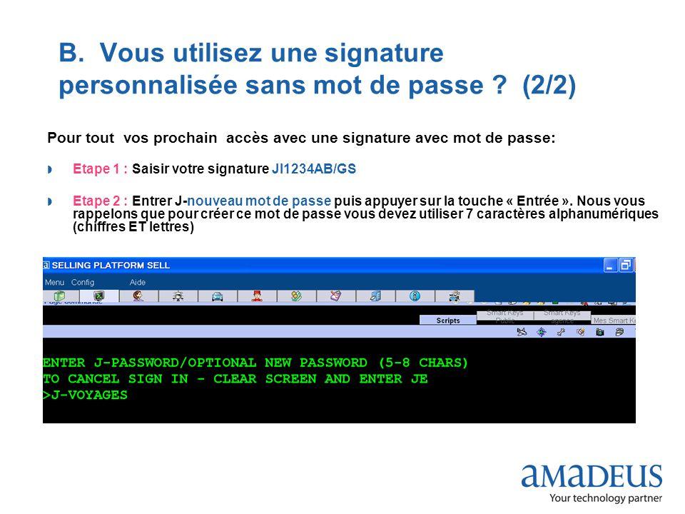 B. Vous utilisez une signature personnalisée sans mot de passe (2/2)