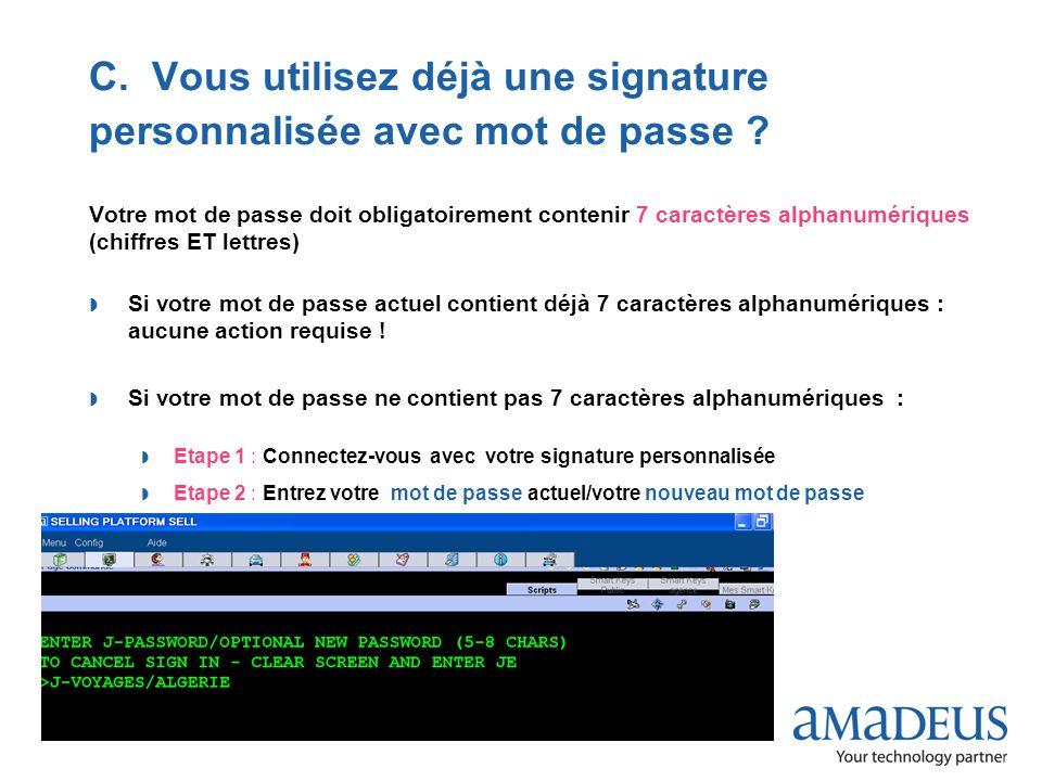 C. Vous utilisez déjà une signature personnalisée avec mot de passe