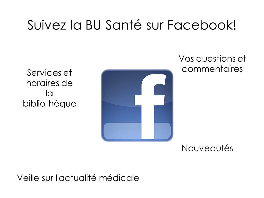 Suivez la BU Santé sur Facebook!